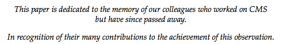 Both papers were dedicated to the memories of colleagues who did not see the observation. (CMS)